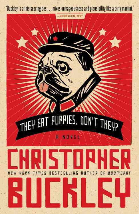 They Eat Puppies, Don't They? By Buckley, Christopher