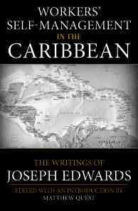 Workers' Self-management in the Caribbean By Edwards, Joseph/ Quest, Matthew (EDT)